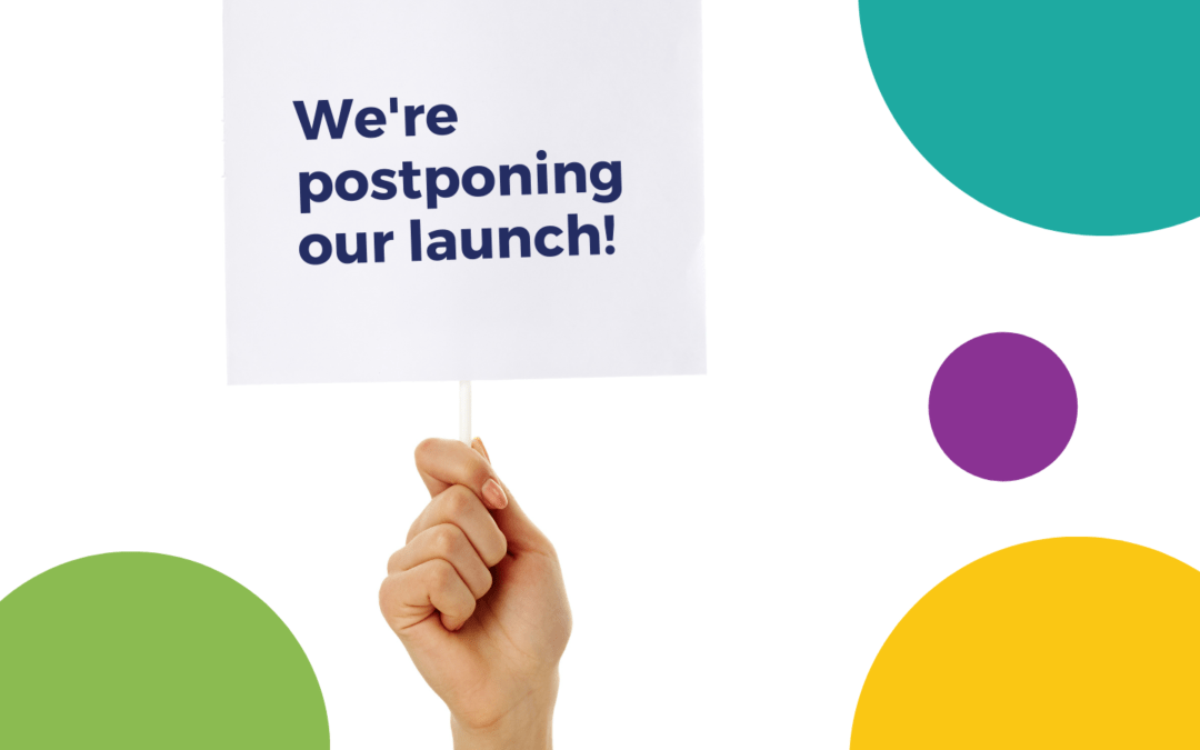 We're launching… oh wait, we're not!